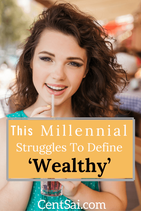 This Millennial Struggles to Define 'Wealthy'. I no longer have a clear perspective on what it means to be wealthy, or the extent to which you must be lacking to be considered poor.