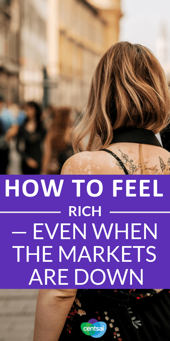 How to Feel Rich — Even When the Markets Are Down. It is important to have some money in a'liquid' account -- funds you can easily access -- in order to ride out the turbulence of a stock market turmoil. #ideas #tips #business