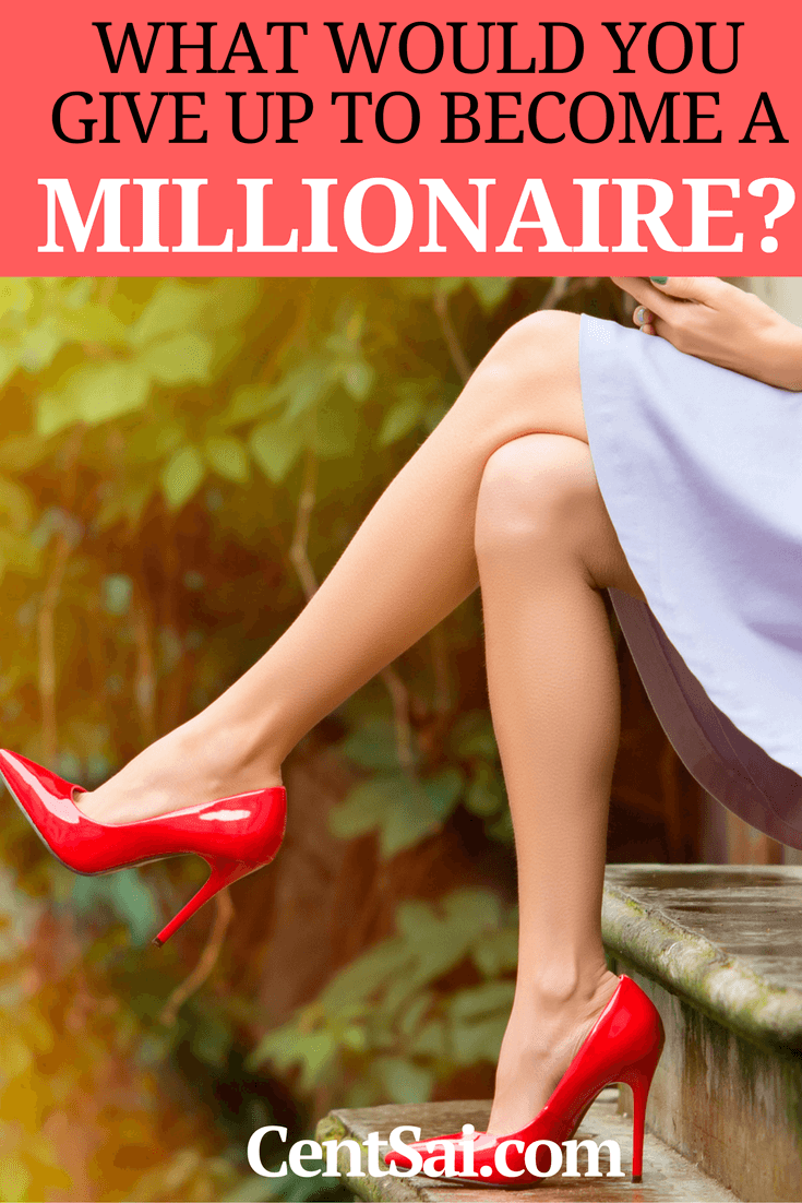 What Would You Give Up To Become A Millionaire? I never thought about being a millionaire. In fact, I have always been happy living on a smaller income. Perhaps because of my background in nonprofits, I never considered becoming a millionaire as a possibility.