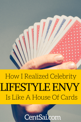 How I Realized Celebrity Lifestyle Envy Is Like A House Of Cards