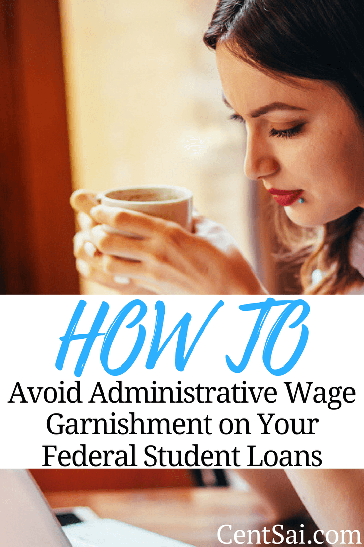 How to Avoid Administrative Wage Garnishment on Your Federal Student Loans