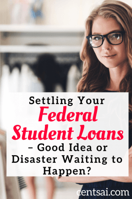 Settling Your Federal Student Loans – Good Idea or Disaster Waiting to Happen