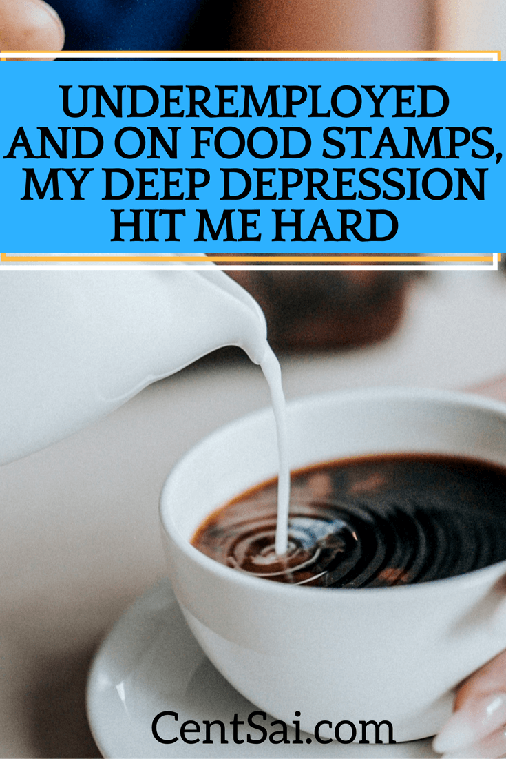 Underemployed And On Food Stamps, My Deep Depression Hit Me Hard