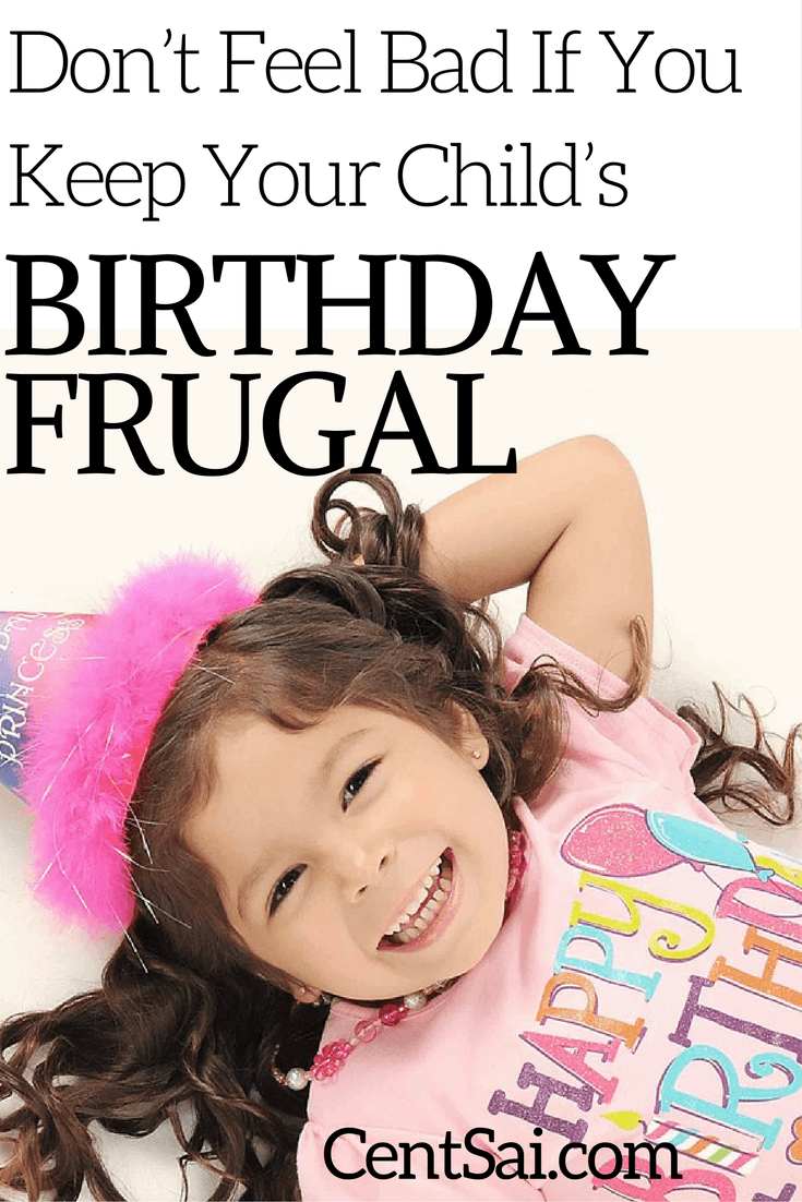 Don't Feel Bad If You Keep Your Child's Birthday Frugal. Am I a horrible mother? Definitely not. In fact, I don't feel bad about skipping the cake smash pictures or the birthday parties at all.