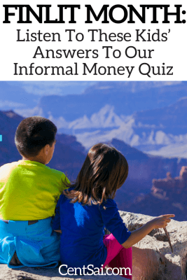 FinLit Month Listen To These Kids' Answers To Our Informal Money Quiz