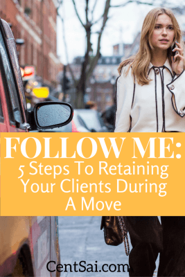 Follow Me: 5 Steps to Retaining Your Clients During a Move. Use the time before a move to ensure you've properly prepared and solidified relationships and you'll find that the right clients will follow—along with the success you seek.