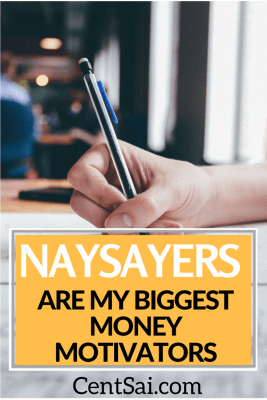 Naysayers Are My Greatest Financial Motivators. You can become wealthy enough to do what you please, whether that number be $40,000 per year or $40 million per year. Ignore the naysayers.