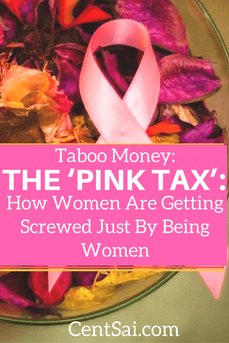 Taboo Money The 'Pink Tax' How Women Are Getting Screwed Just By Being Women