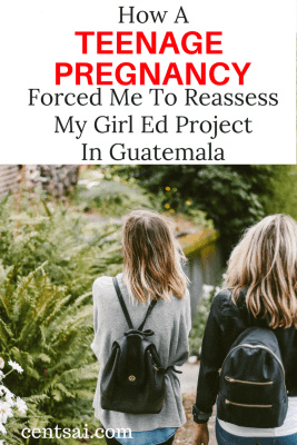 How A Teenage Pregnancy Forced Me To Reassess My Girl Ed Project In Guatemala
