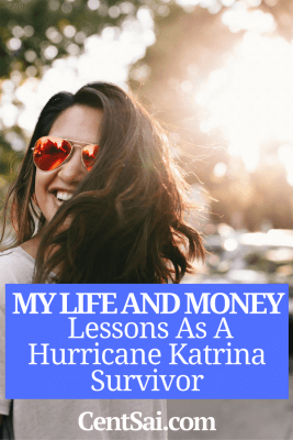 My Life And Money Lessons As A Hurricane Katrina Survivor.I hope you never have to use an emergency fund like this, or ever experience something like Hurricane Katrina