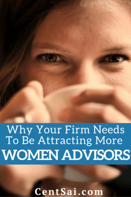 From a business growth perspective, studies have shown that women clients prefer to work with women advisors.