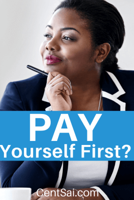 Being reasonably practical minded, I thought, how do I pay myself? Do I work for myself? Do I get a paycheck for keeping myself alive? Do I pay myself for sleeping? Pay yourself first.