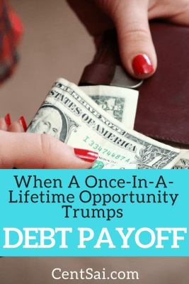 When A Once-In-A-Lifetime Opportunity Trumps Debt Payoff