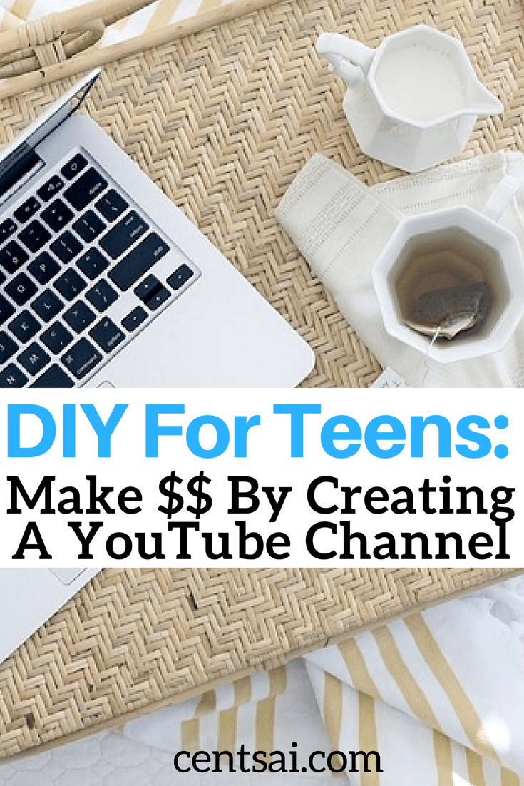 DIY For Teens: Make $$ By Creating A YouTube Channel