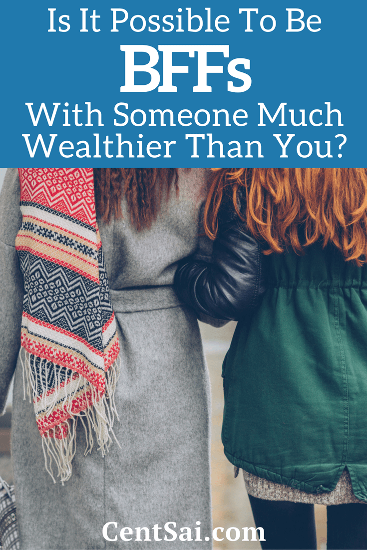 Your friend doesn't have to think twice about money, but you need to count every dime. What does that do to your friendship?