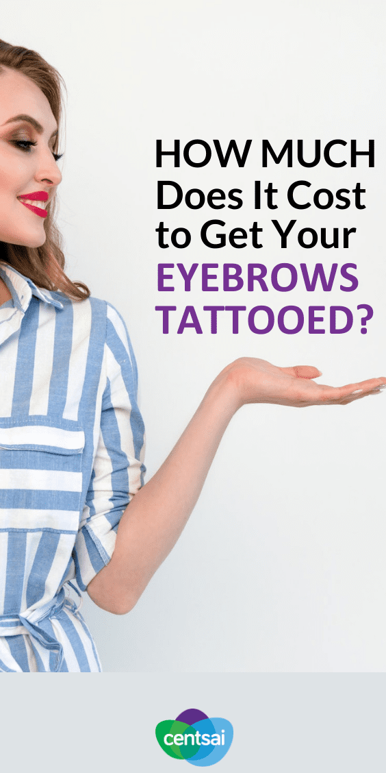 It may seem like a convenient beauty shortcut, but how much does it cost to get your eyebrows tattooed? Is it really worth it? Read up on the pros and cons. #frugaltips #beautytips #tattoo #frugalideas