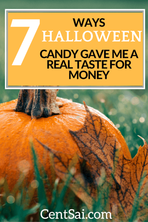 7 ways Halloween candy gave me a real taste for money. If you venture out on Halloween trick-or-treating escapades, you may come back home with a bag full of financial wisdom.