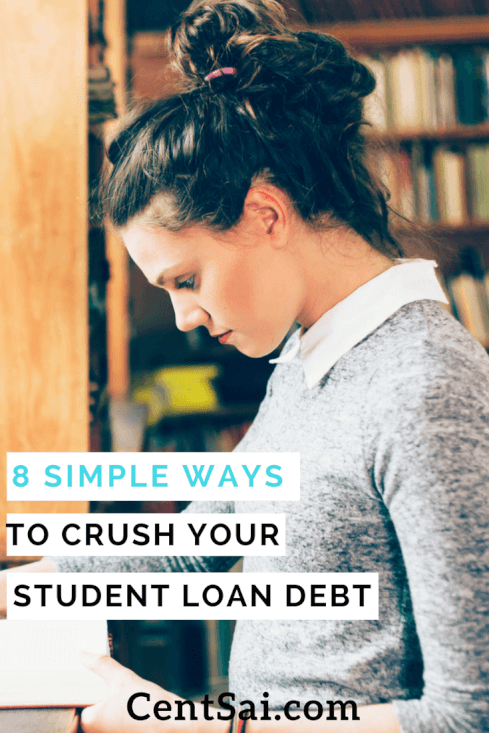 8 Simple Ways To Crush Your Student Loan Debt