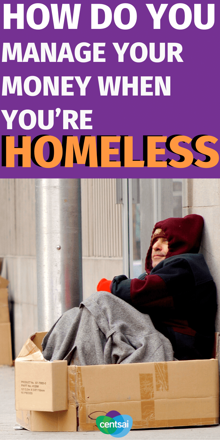 Being homeless doesn't have to mean being hopeless. There are organizations out there to help homeless folks with what money they do have. #CentSai #homeless #homelesstips #financialhardships