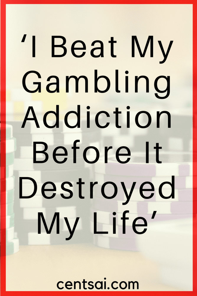 'I Beat My Gambling Addiction Before It Destroyed My Life'