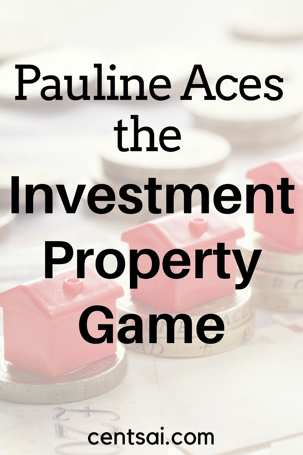 Pauline Aces the Investment Property Game. Renting out rooms in your house or apartment can help you cover the mortgage with ease – it's almost like getting the place for free!