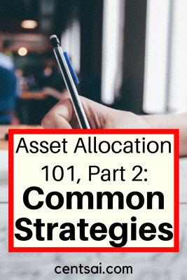 Asset Allocation 101, Part 2: Common Strategies. Managing risk, and also managing investor behavior, are both enhanced by the appropriate use of tools such as asset allocation.