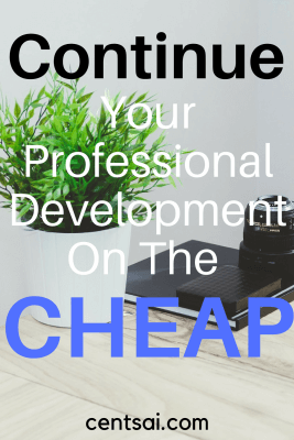 Continue Your Professional Development On The Cheap. Whether you're on a salary or you're self-employed, professional development can be essential to your career.