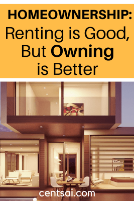 Homeownership Renting is Good, But Owning is Better