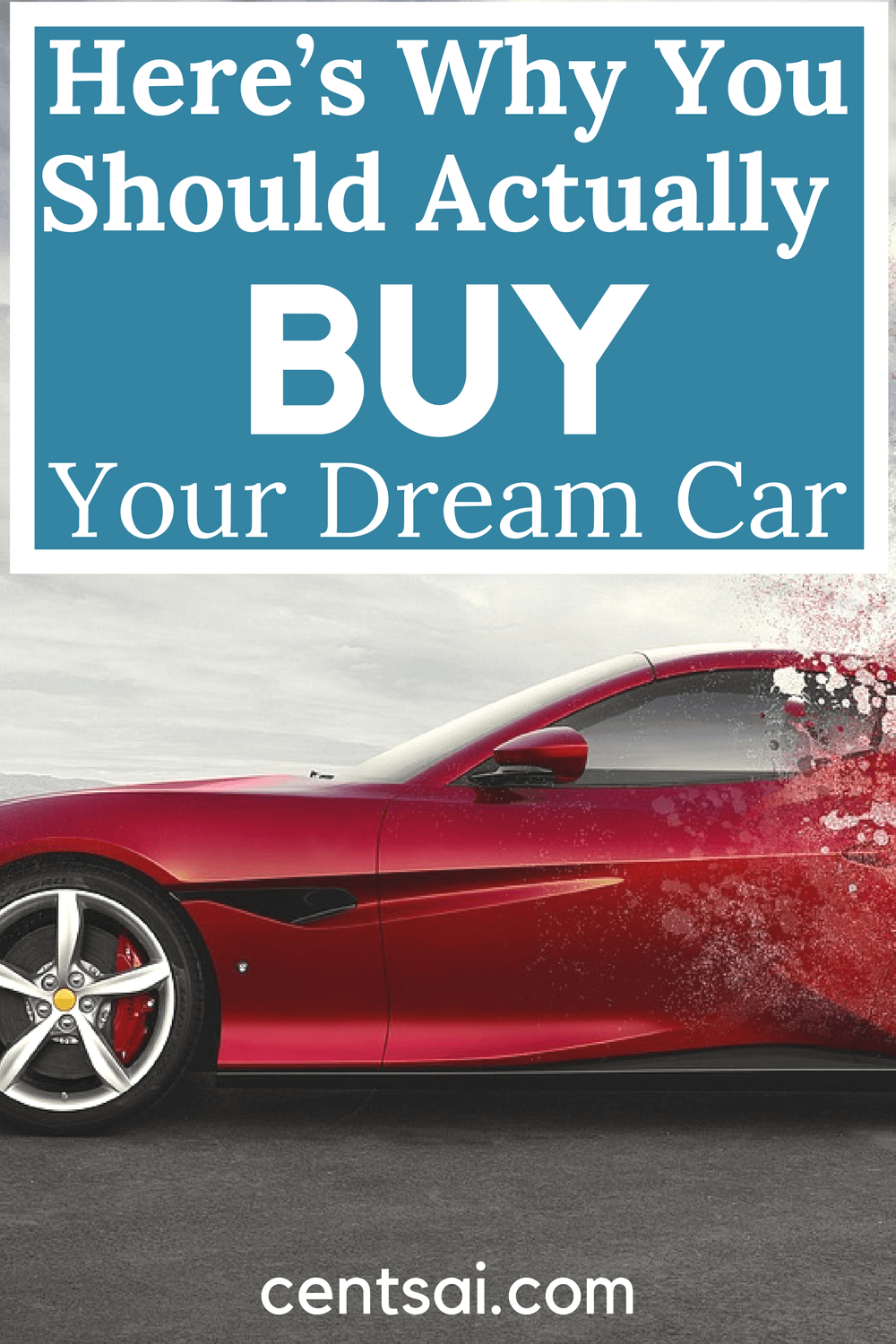 Here's Why You Should Actually Buy Your Dream Car