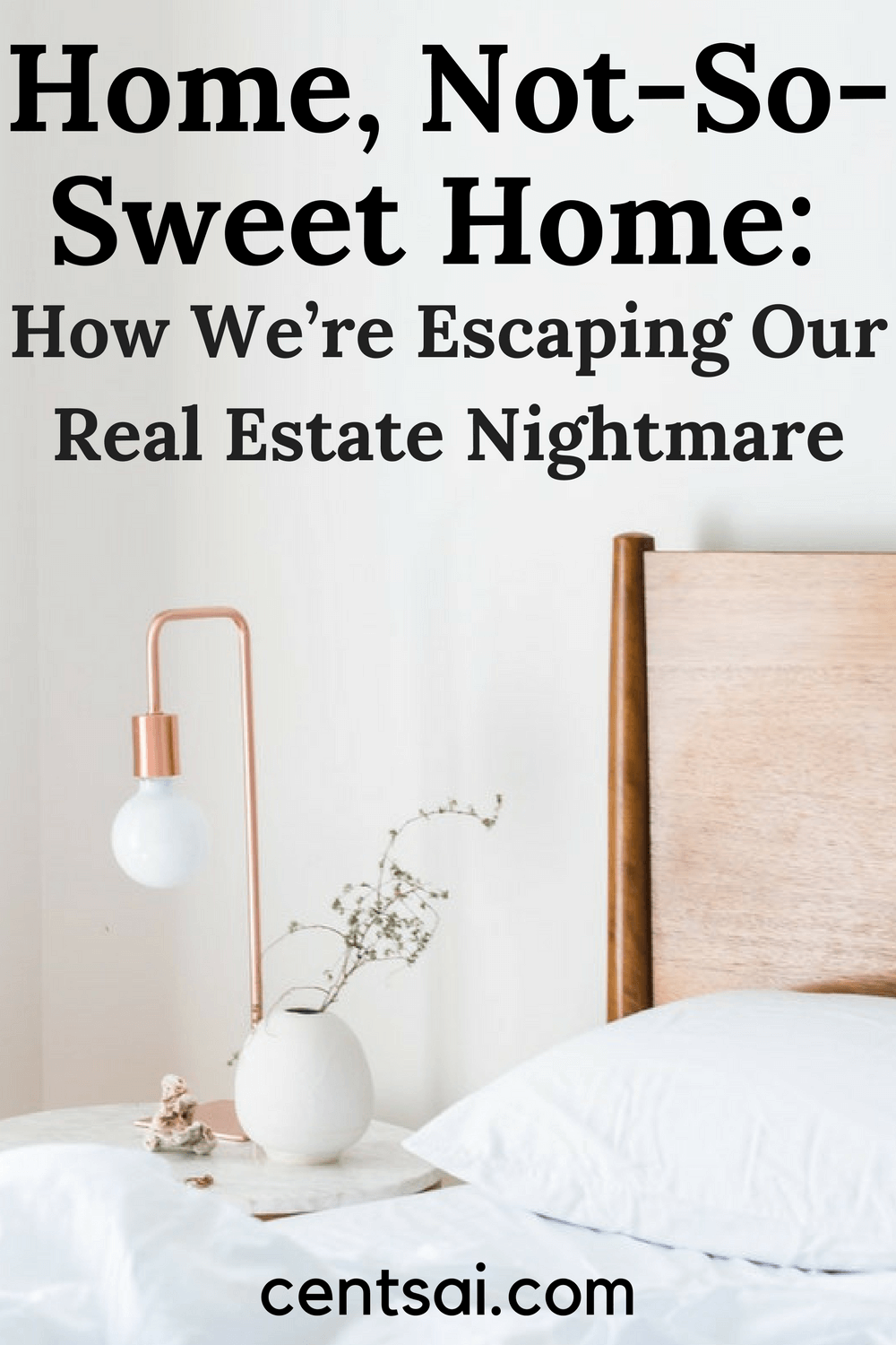 Home, Not-So-Sweet Home How We're Escaping Our Real Estate Nightmare