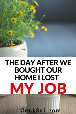 The Day After We Bought Our Home I Lost My Job. There's no doubt that surviving on one income and losing a job was one of our most difficult financial challenges to date – especially since it occurred during a time in our lives when our expenses were pretty high.