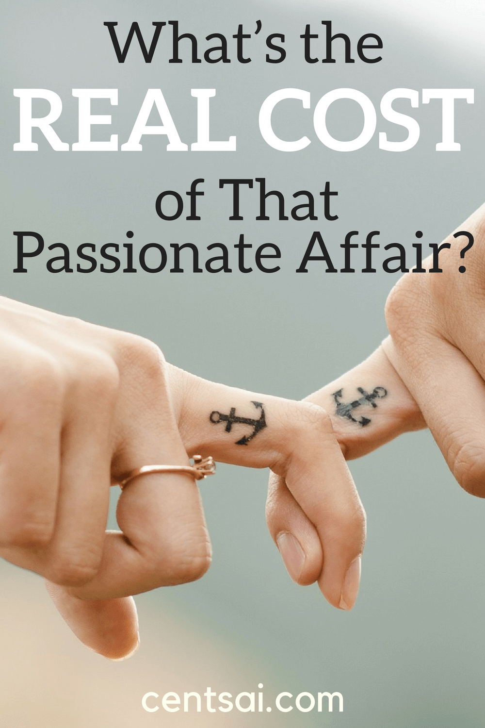 What's the Real Cost of That Passionate Affair