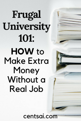 Frugal University 101: How to Make Extra Money Without a Real Job. Busy with college, but still need some extra money? One student has some brilliant ideas on how to make bank with hardly any work!