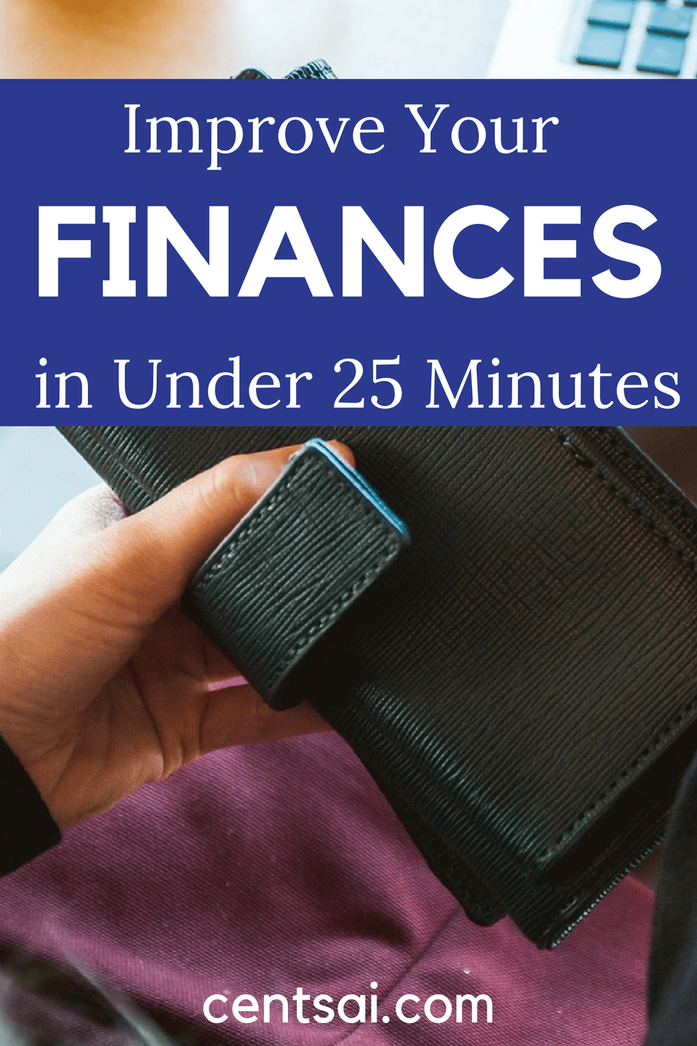 Improve Your Finances in Under 25 Minutes