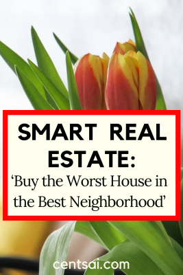 Smart Real Estate: 'Buy the Worst House in the Best Neighborhood'