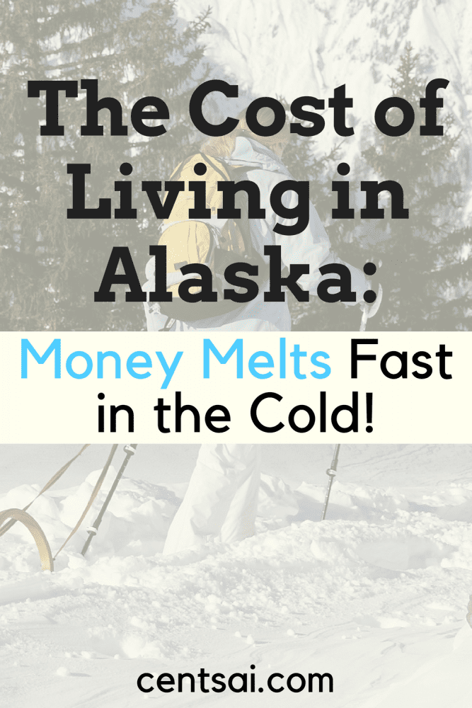 The Cost of Living in Alaska: Money Melts Fast in the Cold! An area's climate can heavily impact your cost of living, and a subarctic place like Alaska ain't cheap, as one writer discovered.