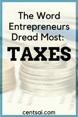 The Word Entrepreneurs Dread Most: Taxes. Entrepreneurs can be overwhelmed with fear at the mere thought of taxes. Knowledge, planning, and preparation can help alleviate tax anxiety.