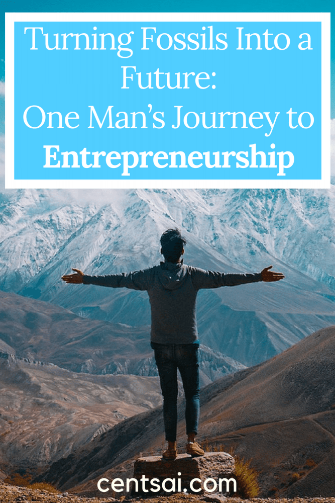 Turning Fossils Into a Future: One Man's Journey to Entrepreneurship