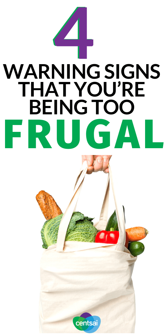 Trying to find deals on things you need is admirable. But do you find yourself driving five towns over to save five cents on groceries? Learn to recognize signs that you're being too frugal before you start wearing paper bags just to save money. #CentSai #frugalliving #frugallivingtips #frugal #frugaltips