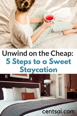 Unwind on the Cheap: 5 Steps to a Sweet Staycation. Here are a few of my best tips to make your staycation a wonderful experience.