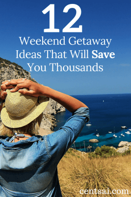 12 Weekend Getaway Ideas That Will Save You Thousands