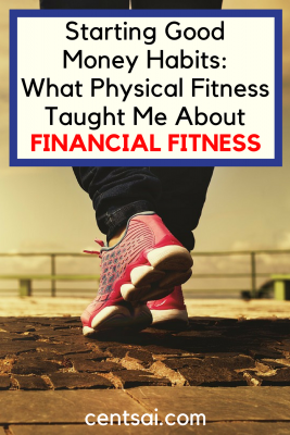 Starting Good Money Habits: What Physical Fitness Taught Me About Financial Fitness