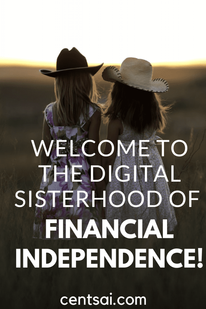 Welcome to the Digital Sisterhood of Financial Independence! Plenty of people – of all genders – want to reach financial independence, but women often seem to have unique attitudes towards that goal.