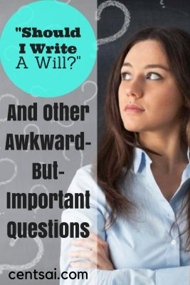 'Should I Write a Will?' and Other Awkward-But-Important Questions. How can you write your own will? Should I write a will at all? Nobody likes to think about these questions, but they're important!