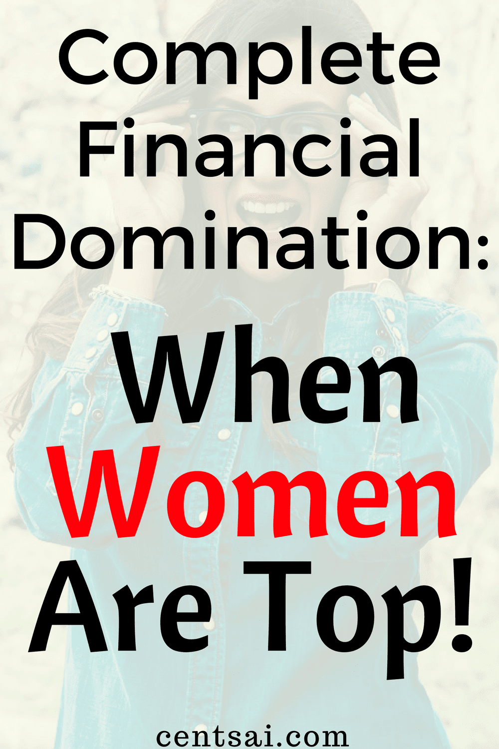 Complete Financial Domination: When Women Are Top!