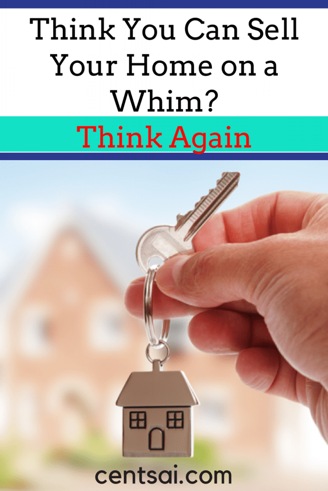 Think You Can Sell Your Home on a Whim? Think Again. It's not always easy to sell your home. Be sure to plan ahead and know what to do if your house doesn't sell immediately.