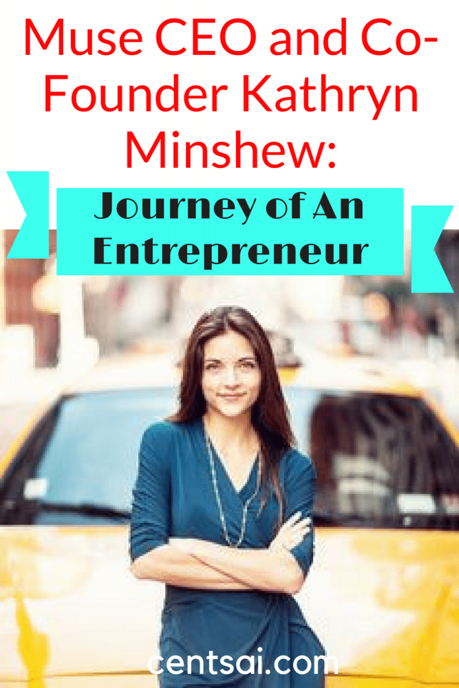 Muse CEO and Co-Founder Kathryn Minshew: Journey of an Entrepreneur. How did Kathryn Minshew Succeed Her Entrepeneur Journey