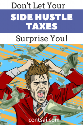 Don't Let Your Side Hustle Taxes Surprise You! Self-employment taxes may even apply to side gigs. So how do you deal with your side hustle taxes without being surprised or overwhelmed?