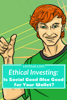 Ethical Investing: Is Social Good Also Good for Your Wallet? Have you heard of ethical investing? Also called socially responsible investing, it's just like purchasing from companies that support the social good. You can start by investing in socially responsible mutual funds. #investing #ethicalinvesting