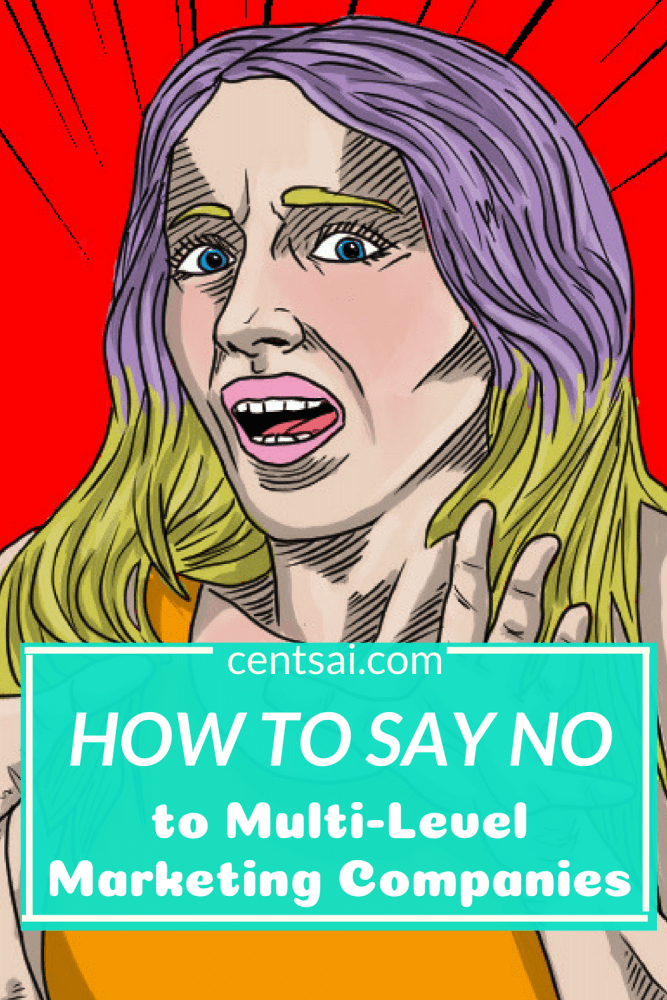 How to Say No to Multi-Level Marketing Companies. Multi-level marketing: The money-draining bandwagon that all your friends have joined. And they want you to join their scheme to spend hard-earned money on overpriced makeup, too. You don't want to hurt their feelings, but... Figure out how to say no to MLM invitations before it's too late. #makemoney #sidehustle